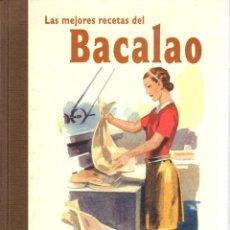 Libros: LAS MEJORES RECETAS DEL BACALAO - NO CONSTA AUTOR. Lote 103657043