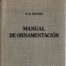 Libros: MANUAL DE ORNAMENTACIÓN - MEYER, F.S.. Lote 103657047