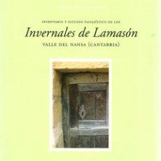 Libros: INVENTARIO Y ESTUDIO PAISAJÍSTICO DE LOS INVERNALES DE LAMASÓN (CANTABRIA) - NO CONSTA AUTOR. Lote 103657051