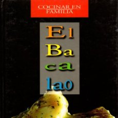 Libros: COCINAR EN FAMILIA. EL BACALAO - ARANZADI AGIRRE, CARMEN. Lote 103657055