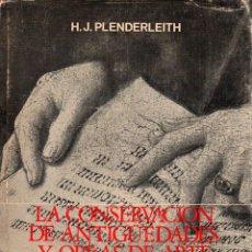 Libros: LA CONSERVACIÓN DE ANTIGÜEDADES Y OBRAS DE ARTE - PLENDERLEITH, H.J.. Lote 103657059
