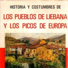 Libros: HISTORIA Y COSTUMBRES DE LOS PUEBLOS DE LIÉBANA Y LOS PICOS DE EUROPA - ALVAREZ, PEDRO. Lote 103657063
