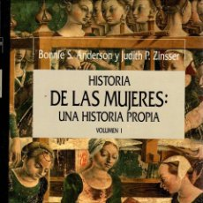 Libros: HISTORIA DE LAS MUJERES: UNA HISTORIA PROPIA. VOLUMEN 1 - ANDERSON, BONNIE S. / ZINSSER, JUDITH P.. Lote 103657104
