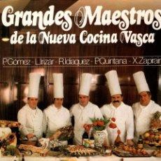 Libros: GRANDES MAESTROS DE LA NUEVA COCINA VASCA - GÓMEZ PEDRO, IDIAQUEZ, RICARDO / IRIZAR, LUIS / QUINTANA. Lote 103657112
