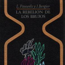 Libros: LA REBELIÓN DE LOS BRUJOS - PAUWELS, L. / BERGIER, J.. Lote 103657128