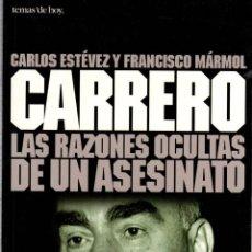 Libros: CARRERO, LAS RAZONES OCULTAS DE UN ASESINATO - ESTÉVEZ, CARLOS / MÁRMOL, FRANCISCO. Lote 103657132