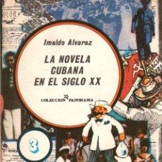 Libros: LA NOVELA CUBANA EN EL SIGLO XX - ALVAREZ, IMELDO. Lote 103657136