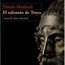Libros: EL TALISMÁN DE TROYA - MANFREDI, VALERIO MASSIMO. Lote 103657152