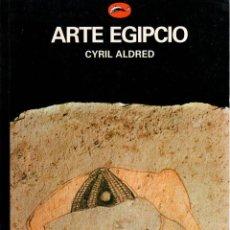 Libros: EL ARTE EGIPCIO - ALDRED, CYRIL. Lote 103657156