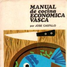 Libros: MANUAL DE COCINA ECONÓMICA VASCA - CASTILLO, JOSÉ. Lote 103657168