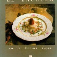 Libros: EL BACALAO EN LA COCINA VASCA - GARCÍA SANTOS, RAFAEL. Lote 103657180