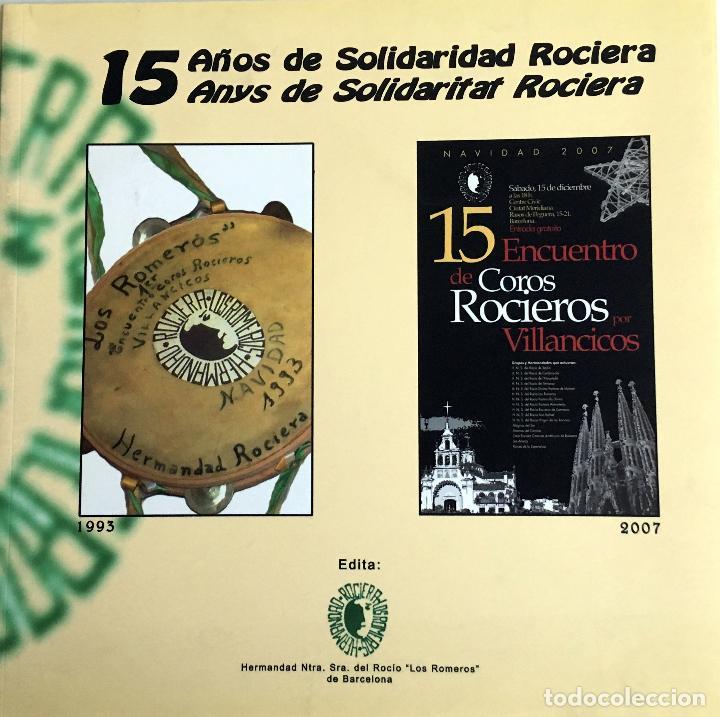 LIBRO 15 AÑOS DE SOLIDARIDAD ROCIERA - 15 ANYS DE SOLIDARITAT ROCIERA. TEXTO EN CASTELLANO Y CATALAN (Libros sin clasificar)