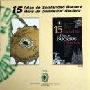 Libros: LIBRO 15 AÑOS DE SOLIDARIDAD ROCIERA - 15 ANYS DE SOLIDARITAT ROCIERA. TEXTO EN CASTELLANO Y CATALAN. Lote 103680283