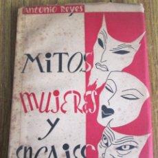 Libros: MITOS MUJERES Y ENCAJES -- POR ANTONIO REYES -- ED. ELITE 1940. Lote 103715755