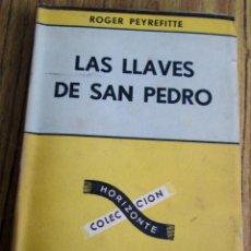 Libros: LAS LLAVES DE SAN PEDRO - POR ROGER PEYREFITTE - EDIT. SUDAMERICANA 1955. Lote 103984599