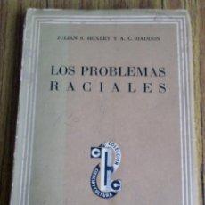 Libros: LOS PROBLEMAS RACIALES - POR JULIÁN S. HUXLEY Y A. C. HADDON - EDIT. SUDAMERICANA 1951 . Lote 103985051