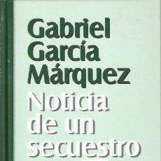 Libros: NOTICIA DE UN SECUESTRO - GARCÍA MÁRQUEZ, GABRIEL. Lote 104007460