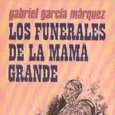 Libros: LOS FUNERALES DE LA MAMA GRANDE - GARCÍA MÁRQUEZ, GABRIEL. Lote 104007512