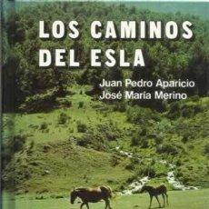 Libros: LOS CAMINOS DEL ESLA - APARICIO, JUAN PEDRO/ MERINO, JOSÉ MARÍA. Lote 104177911
