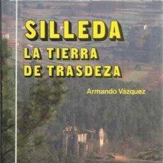 Libros: SILLEDA. LA TIERRA DE TRASDEZA - VÁZQUEZ, ARMANDO. Lote 104177923