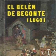 Libros: EL BELÉN DE BEGONTE (LUGO) - GIZ RAMIL, JULIO. Lote 104177927