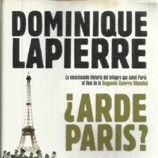 Libros: ¿ARDE PARIS? - LAPIERRE, DOMINIQUE. Lote 104177931