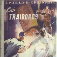 Libros: LOS TRAIDORES - PHILLIPS OPPENHEIM, E. Lote 104177980