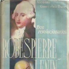 Libros: DOS REVOLUCIONARIOS. ROBESPIERRE, LENIN - GONZÁLEZ RUÍZ, NICOLÁS. Lote 104177984