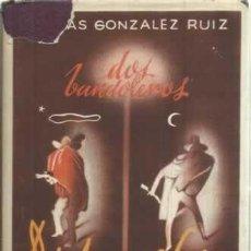 Libros: DOS BANDOLEROS. DICK TURPIN. LUIS CANDELAS - GONZÁLEZ RUÍZ, NICOLÁS. Lote 104177988