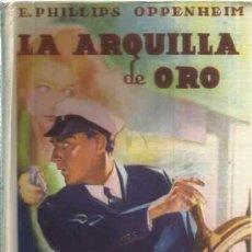 Libros: LA ARQUILLA DE ORO - PHILLIPS OPPENHEIM, E. Lote 104177996