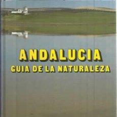 Libros: ANDALUCÍA. GUÍA DE LA NATURALEZA - GARCÍA GUARDIA, GABRIEL. Lote 104178008