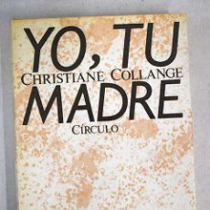 Libros: YO, TU MADRE. Lote 104333986
