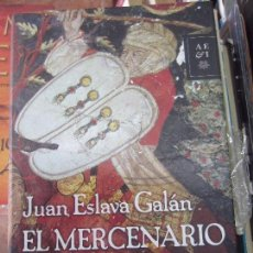 Libros: JUAN ESLAVA GALEN EL MERCENARIO DE GRANADA . Lote 104407911