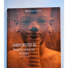 Libri di seconda mano: AMENHOTEP III. BIOGRAFÍA DEL REY SOL DE EGIPTO - FLETCHER, JOANN. Lote 104568622