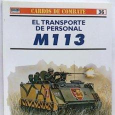 Libros: CARROS DE COMBATE, 36. EL TRANSPORTE DE PERSONAL M 1 1 3. Lote 104573060