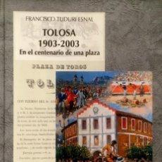 Libros: TOLOSA 1903-2003. EN EL CENTENARIO DE UNA PLAZA. FRANCISCO TUDURI ESNAL.. Lote 104966567
