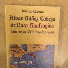 Libros: ALVAR NUÑEZ CABEZA DE VACA: NAUFRAGIOS (ALIANZA EDITORIAL). Lote 105048399