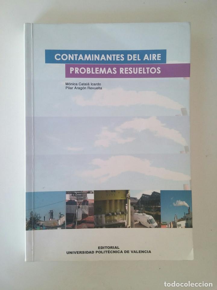 CONTAMINANTES DEL AIRE : PROBLEMAS RESUELTOS - MONICA CATALA ICARDO; PILAR ARAGÓN REVUELTA segunda mano