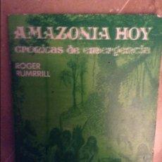 Libros: AMAZONIA HOY. CRONICAS DE EMERGENCIA (ROGER RUMRRILL) SERIE DEBATE AMAZONICO. Lote 105387239