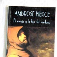 Libros: EL MONJE Y LA HIJA DEL VERDUGO. Lote 105450531