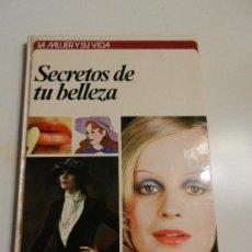 Libros: SECRETOS DE TU BELLEZA POR ANN CRAIG CIRCULO DE LECTORES LA MUJER Y SU VIDA 1976.. Lote 105644855
