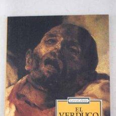 Libros: EL VERDUGO Y OTROS CUENTOS SINIESTROS: (ANTOLOGÍA DEL RELATO FRANCÉS DEL XIX). Lote 105704575