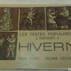 Libros: LES FESTES POPULARS I. L'INFANT 1. HIVERN. ESPLAI.. Lote 105760270