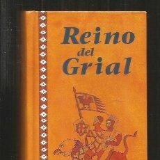 Libros: REINO DEL GRIAL. Lote 79319938