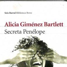Libros: SECRETA PENÉLOPE - ALICIA GIMÉNEZ BARTLETT - SEIX BARRAL - BIBLIOTECA BREVE - ALICIA GIMÉNEZ BARTLET. Lote 105912559