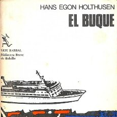 Libros: EL BUQUE - HANS EGON HOTHUSEN - SEIX BARRAL - BIBLIOTECA BREVE DE BOLSILLO - HANS EGON HOTHUSEN. Lote 105917235