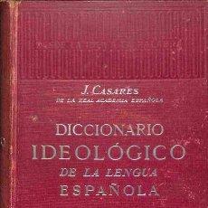 Libros: DICCIONARIO IDEOLÓGICO DE LA LENGUA ESPAÑOLA - J. CASARES - GUSTAVO GILI, EDITOR - J. CASARES. Lote 105920908