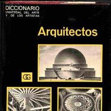 Libros: DICCIONARIO UNIVERSAL DEL ARTE Y DE LOS ARTISTAS. ARQUITECTOS - GUSTAVO GILI, EDITOR. Lote 105921554