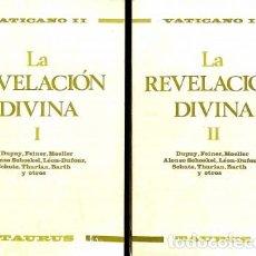 Libros: LA REVELACIÓN DIVINA. TOMOS I Y II - VATICANO II Y VV AA - TAURUS - VATICANO II Y VV AA. Lote 105926823