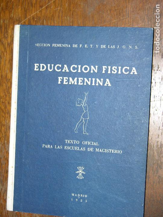 (F.1) SECCIÓN FEMENINA DE F.E.T. Y DE LAS J.O.N.S. EDUCACIÓN FÍSICA FEMENINA AÑO 1955 (Libros sin clasificar)